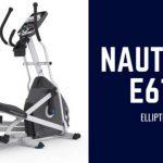 Nautilus E614 Elliptical Trainer Review