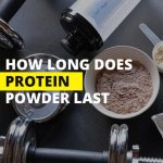 How Long Does Protein Powder Last