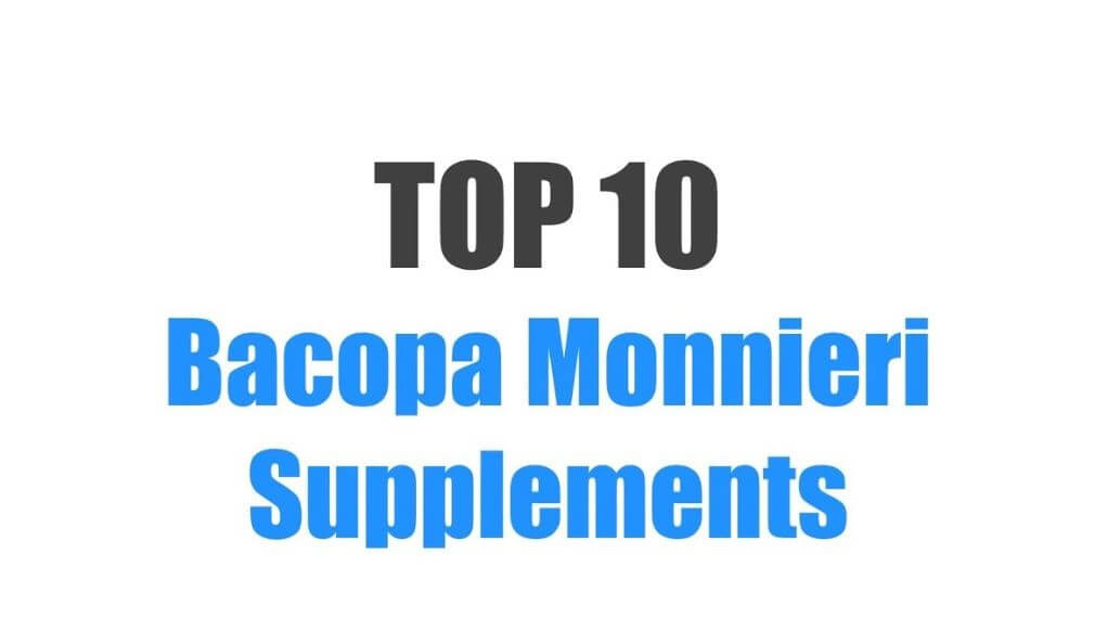 Best Bacopa Monnieri Supplements – Top 10 Brands Reviewed for 2019