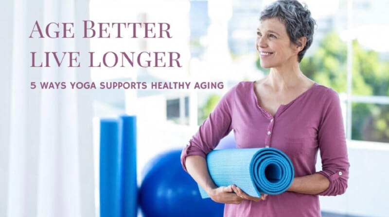 Yoga for Healthy Aging – A Fast and Easy way to Stay Young
